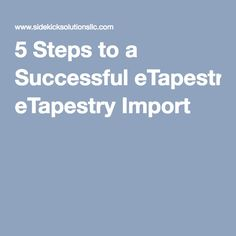 5 Steps to a Successful eTapestry Import