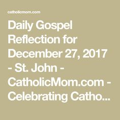 Join us as we reflect, ponder, and pray together inspired by today's Gospel. Today's Gospel, Daily Gospel, Gospel For Today, Catholic, Pray, Reflection, Meditation, December, Join