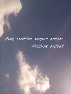 Arabisk ordtak Sayings, Words, Lyrics, Horse, Quotations, Qoutes, Proverbs