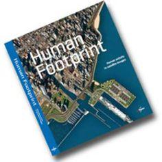 "Der besondere Blick auf unsere fragile Erde - ""Human Footprint"", eoVision/DigitalGlobe, 2011, distributed by e-GEOS Footprint, Books, Earth, Science, Photo Illustration, Livros, Book, Livres, Foot Prints"
