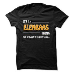 awesome ELENBAAS - It's an ELENBAAS Thing, You Wouldn't Understand Tshirt Hoodie Check more at http://ebuytshirts.com/elenbaas-its-an-elenbaas-thing-you-wouldnt-understand-tshirt-hoodie.html