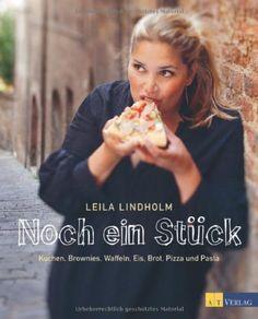 Noch ein Stück: Kuchen, Brownies, Waffeln, Eis, Brot, Pizza und Pasta von Leila Lindholm, http://www.amazon.de/dp/3038005843/ref=cm_sw_r_pi_dp_.xcUrb0SR7BGD