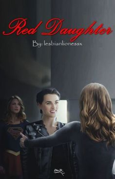 Red Daughter - Supercorp - McGrath's Wife - Wattpad Lex Luthor, Supergirl Season, New Outfits, Chemistry, Fangirl, Daughter, Wattpad, Seasons, Face