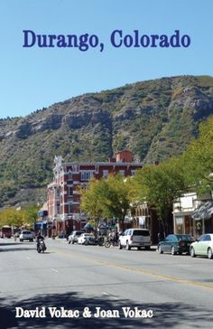 Durango, Colorado: Travel Guide to the Best Restaurants, Attractions and Lodgings in One of America's 100 Great Towns (Great Towns of America eBooks) « Library User Group