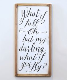 Look what I found on #zulily! Black & White 'What If I Fall' Wall Sign #zulilyfinds