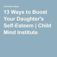 13 Ways to Boost Your Daughter's Self-Esteem | Child Mind Institute