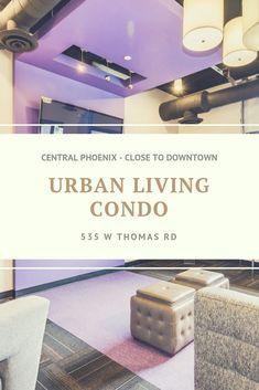 urban loft in central phoenix Phoenix Real Estate, Downtown Phoenix, Urban Loft, Rush Hour, Condos For Sale, Easy Access, Beats, Places To Go, Stress