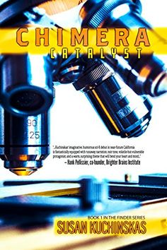 #scifi #books #biohacking Chimera Catalyst by Susan Kuchinskas. Who Decides What is Human… Corporations, Clones or Chimera?