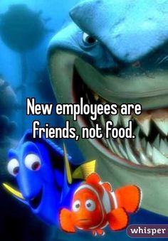 New employees are friends, not food.
