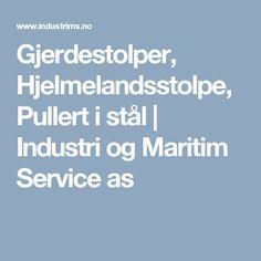 Gjerdestolper, Hjelmelandsstolpe, Pullert i stål | Industri og Maritim Service as