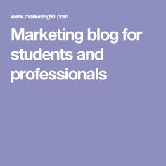 Marketing blog for students and professionals