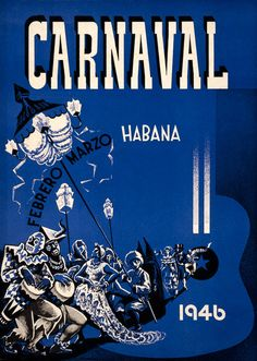 Havana Carnaval, 1946. Carnaval. Habana. Febrero Marzo 1946 poster. This vintage travel poster shows a Carnaval parade in Havana, Cuba. Illustrated by Enrique Caravia Montenegro, 1946.