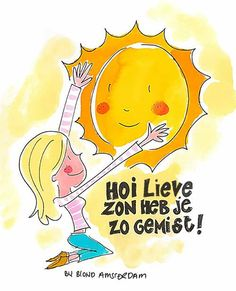 Hoi lieve zon heb je zo gemist! Blond Amsterdam, Summer Decoration, Dutch Words, Summer Quotes, E Cards, Diy For Kids, Pictures, Cartoon Illustrations, Journalling