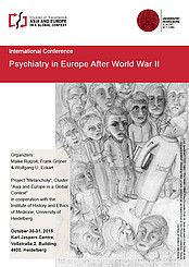 """Cluster Asia and Europe - Uni Heidelberg: International Conference """"Psychiatry in Europe after World War II"""", 30-31 October 2015"""