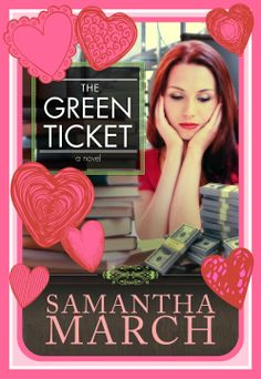 THE GREEN TICKET by Samantha March #ChickLitLove http://amzn.com/B00AI02BO0