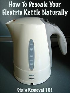 How to descale an electric tea kettle, which has gotten a bunch of hard water build up inside it naturally {on Stain Removal 101}
