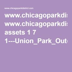 www.chicagoparkdistrict.com assets 1 7 1---Union_Park_Outdoor_Pool_Open_.pdf