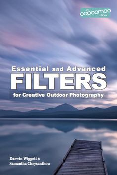 Everything you need to know about camera lens filters.