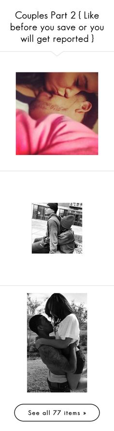 """""""Couples Part 2 { Like before you save or you will get reported }"""" by trap-anons ❤ liked on Polyvore"""