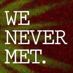 Check out We Never Met on ReverbNation