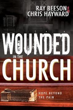 Wounded in the Church by Beeson Hayward