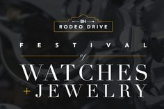 The Rodeo Drive Festival of Watches & Jewelry will celebrate one of the largest collections of luxury timepieces and exceptional jewelry on the West Coast September 14-21. An open house event will take place on the evening of September 18 from 6-8pm at all of the Rodeo Drive Festival of Watches & Jewelry participating locations.