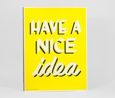 Have A Nice Idea  Limited Edition Silk Screen Poster with Studio Sloan