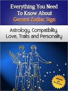 Everything You Need to Know About The Gemini Zodiac Sign - Astrology, Compatibility, Love, Traits And Personality (Everything You Need to Know About Zodiac Signs Book 5) - Kindle edition by Chloe Miller. Politics & Social Sciences Kindle eBooks @ Amazon.com.