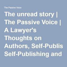 The unread story | The Passive Voice | A Lawyer's Thoughts on Authors, Self-Publishing and Traditional Publishing