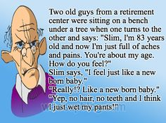 Old Age The funny side of getting old also an old age traffic prank Senior Citizen Humor, Old People Jokes, Senior Jokes, Old Age Humor, Aging Humor, Silly Me, Sarcastic Quotes, Adult Humor, Funny Jokes