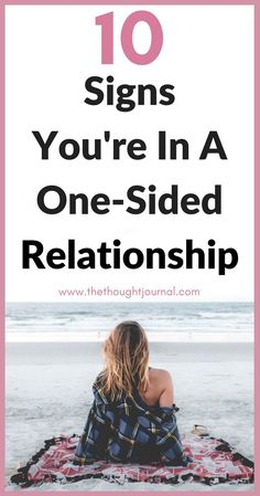 10 Obvious Signs You're In A One-Sided Relationship