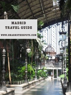 Madrid Travel Guide - S Marks The Spots Blog