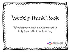FREE- Weekly Think Book Free Sample Page- Weekly pages with a daily prompt to help kids reflect on their day.  Guided journaling format with a different prompt for each day of the week.  Classroom, Home or Homeschool.