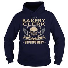 BAKERY CLERK WHAT'S YOUR SUPERPOWER T-Shirts, Hoodies. ADD TO CART ==► https://www.sunfrog.com/LifeStyle/BAKERY-CLERK-SUPER-Navy-Blue-Hoodie.html?id=41382