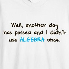 Algebra....So true!