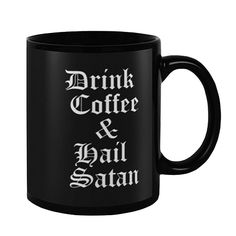 Drink Coffee & Hail Satan 11 oz Ceramic Coffee Mug Drink Coffee, Satan, My Etsy Shop, Ceramics, Mugs, Tableware, Unique Jewelry, Ceramica, Pottery