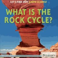 What Is the Rock Cycle? / [eBook] by Louise Spilsbury