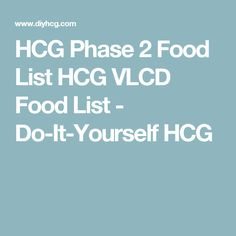 HCG Phase 2 Food List - Here is a complete shopping list Fast Weight Loss Diet, Weight Loss Program, Lose Weight, Hcg Food List, Food Lists, Hcg Diet Recipes, Hcg Meals, Phase 2, Diet Tips