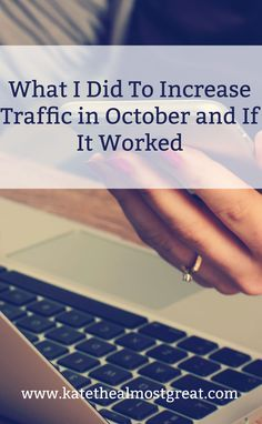 This blog traffic report includes sharing my blog traffic in October from that of September and October of last year, as well as sharing the things I did to increase my traffic.