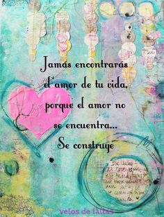 el amor se construye Quotes En Espanol, Love Phrases, More Than Words, Spanish Quotes, Inspire Me, Wise Words, Favorite Quotes, Positive Quotes, Quotations