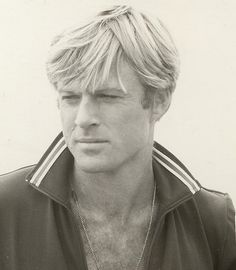 Robert Redford . What a beautiful man
