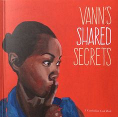 Vann's shared secrets Cambodian Cook Book has been a project all about love.... a meeting of Vann and her beautiful food, Jon Morgan and The Lake Clinic and me an artistThe book is a story of Khmer food, handed down to Vann by her grandmother and then Vann adds a twist and creates a beautiful fusion of flavours.This cook book was dreamt up to share the beautiful food that Vann makes at the Ivy Guest house in Siem Reap Cambodia and to help raise monies For The Lake Clinic Cambodi...