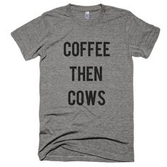 Coffee then Cows Short sleeve soft t-shirt