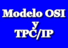 Modelo -OSI y TPC/IP