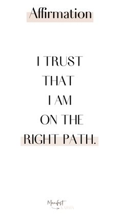 I trust that I am on the right path. Positive Affirmations Quotes, Morning Affirmations, Affirmation Quotes, Positive Quotes, Motivational Quotes, Inspirational Quotes, Positive Thoughts, Positive Vibes, Happy Quotes