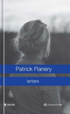 """Iertare de Patrick Flanery-,,Un tânăr jurnalist și o bătrână scriitoare față în față. El lucrează la biografia ei oficială, ea lucrează la o biografie fictivă a propriei sale fiice. Fiica ei, acuzată de terorism, a dispărut cu ani în urmă. Sora scriitoarei a fost ucisă într-un atentat sângeros. Iar jurnalistul, rămas orfan de mic pentru că și părinții lui au fost uciși, nu este un necunoscut pentru bătrâna Clare Wald, deși se prefac amândoi că au doar o relație profesională."""""""