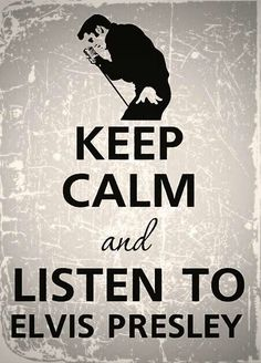 Keep calm and listen to Elvis Presley by Agadart King Elvis Presley, Elvis Presley Photos, Graceland, Sean Leonard, Elvis Quotes, El Rock And Roll, Rock Poster, Burning Love, Never Be Alone