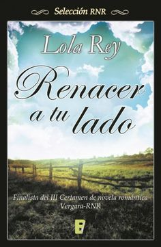 Renacer a tu lado // Lola Rey