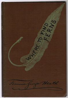 'Where to Find Ferns' by Francis George Heath. S.P.C.K.; London, 1885