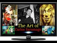 The Art of Carlos Saramago  - World Artist Painter is Reflected in his A...